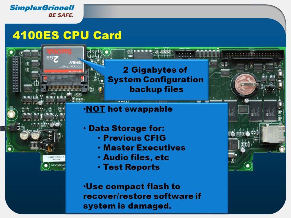 4100ES CPU Card 2 Gigabytes of System Configuration backup files