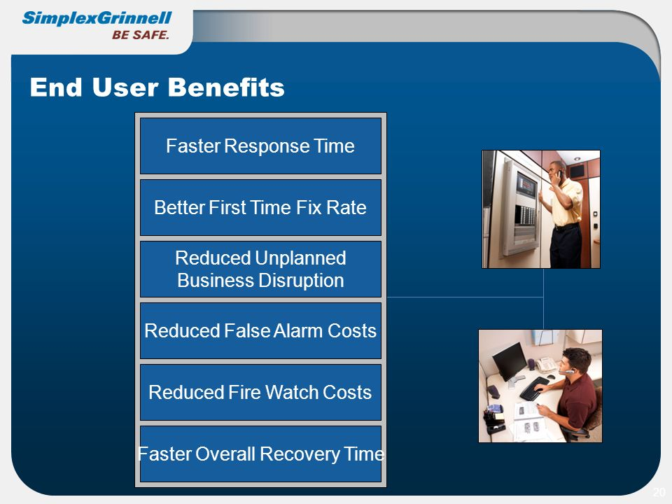 End User Benefits Faster Response Time Better First Time Fix Rate