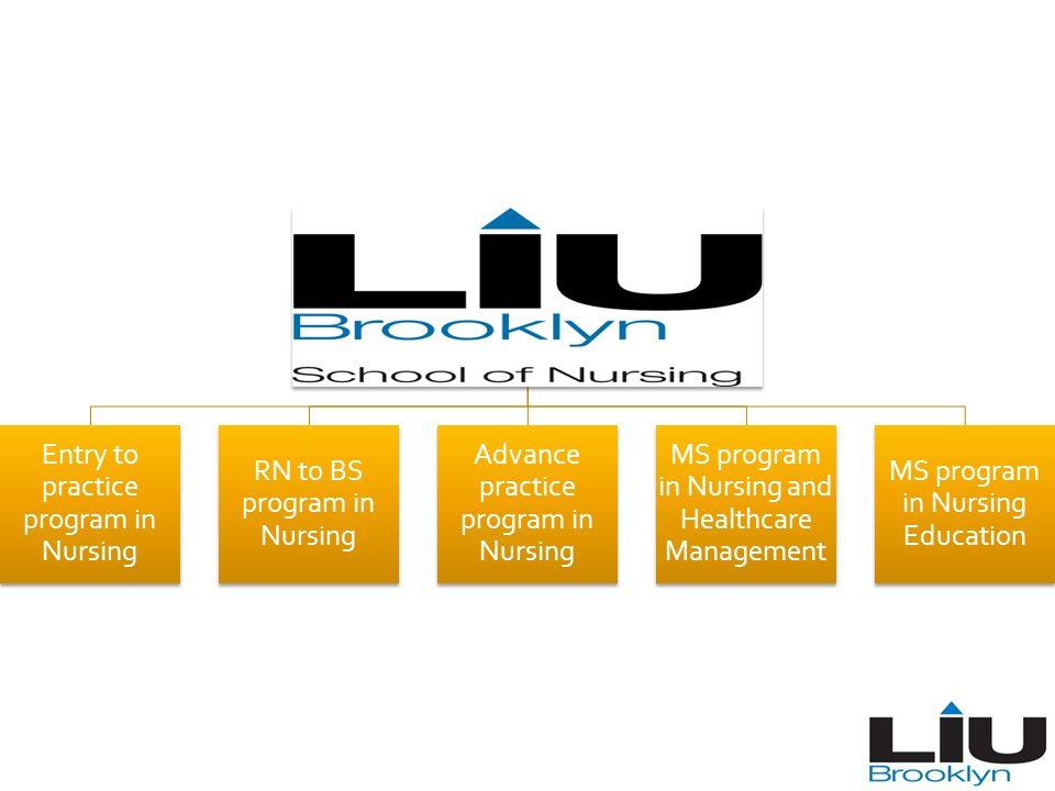Entry to practice program in Nursing RN to BS program in Nursing