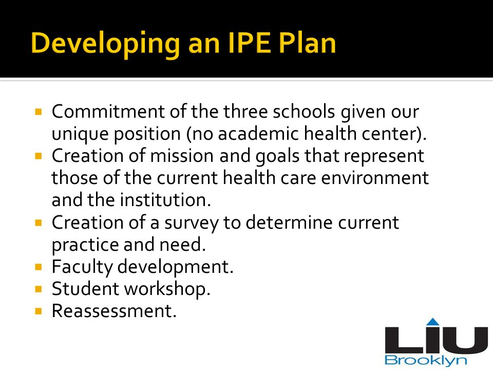 Developing an IPE Plan Commitment of the three schools given our unique position (no academic health center).