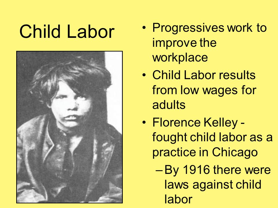 the disadvantages of child labor by florence kelly Florence kelley was an important social activist, settlement house worker, and labor reformer whose work intersected with theodore roosevelt's legislative agenda.