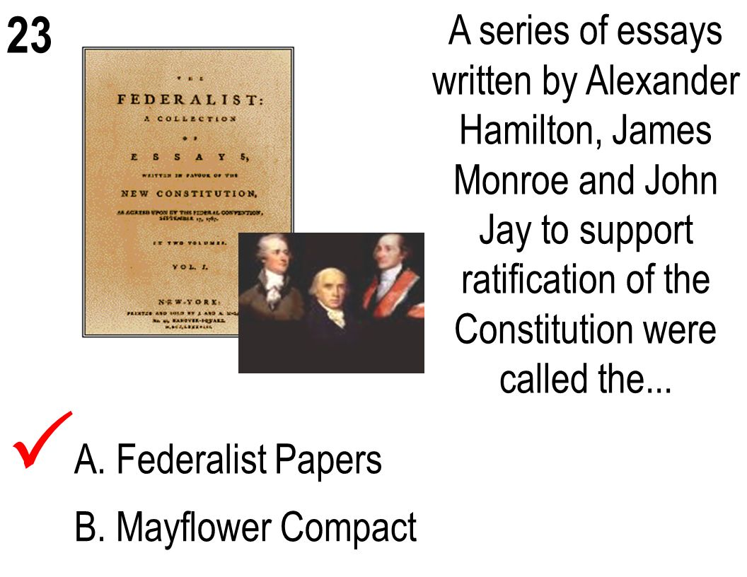 The essays urging ratification of the constitution were written by