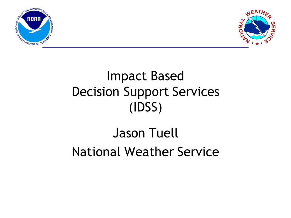 Impact Based Decision Support Services (IDSS)