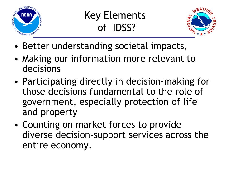 Key Elements of IDSS Better understanding societal impacts,