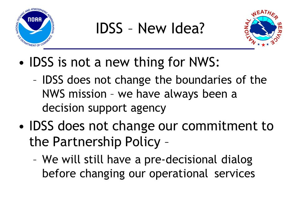 IDSS – New Idea IDSS is not a new thing for NWS: