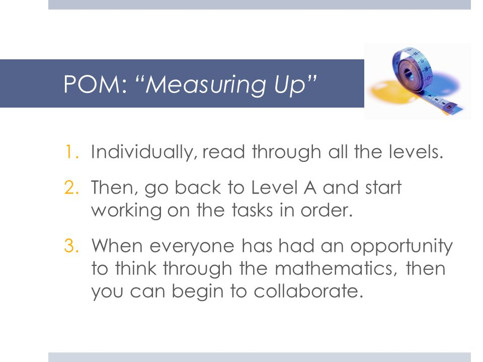 POM: Measuring Up Individually, read through all the levels.