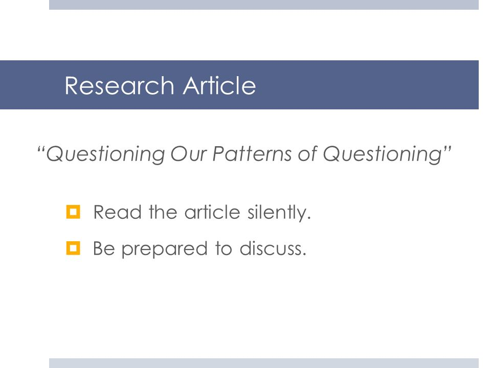 Research Article Questioning Our Patterns of Questioning