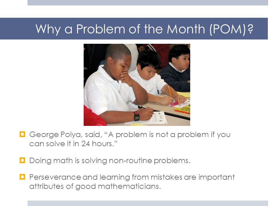 Why a Problem of the Month (POM)