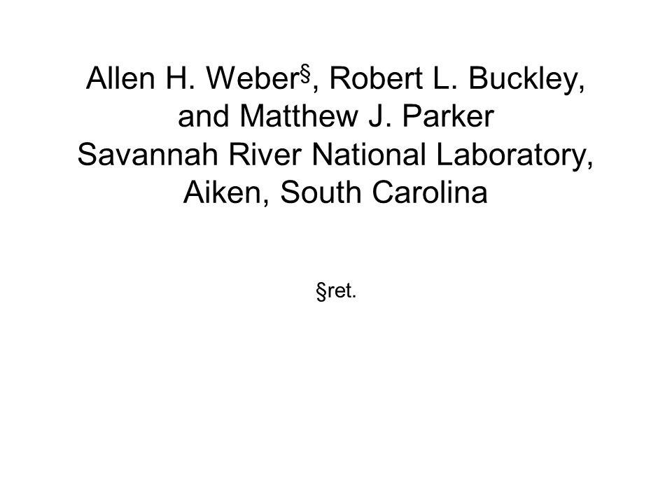Allen H. Weber§, Robert L. Buckley, and Matthew J