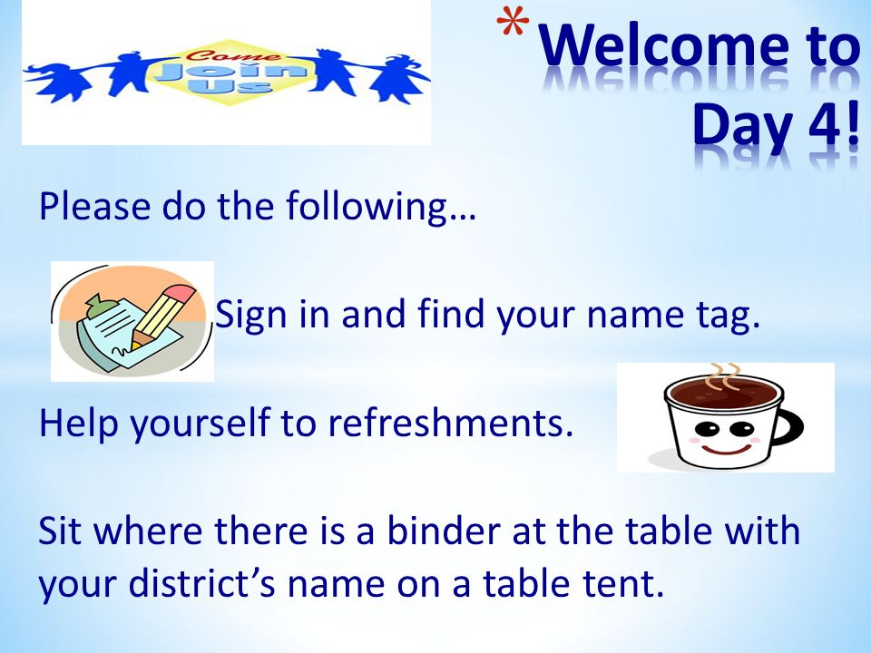Welcome to Day 4! Please do the following…