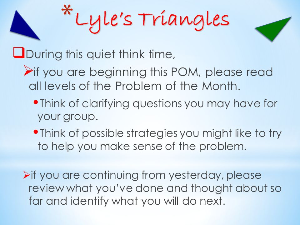 Lyle's Triangles During this quiet think time,