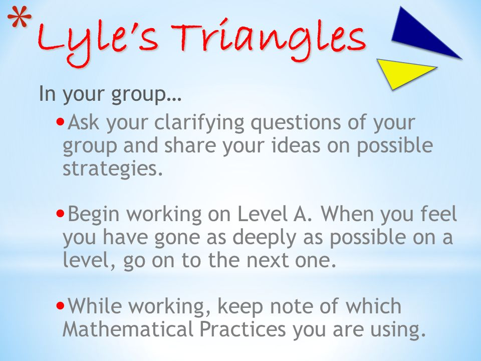 Lyle's Triangles In your group…