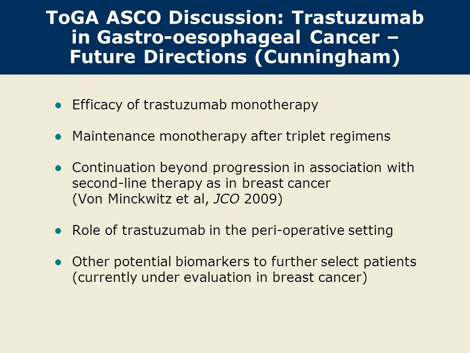 ToGA ASCO Discussion: Trastuzumab in Gastro-oesophageal Cancer – Future Directions (Cunningham)