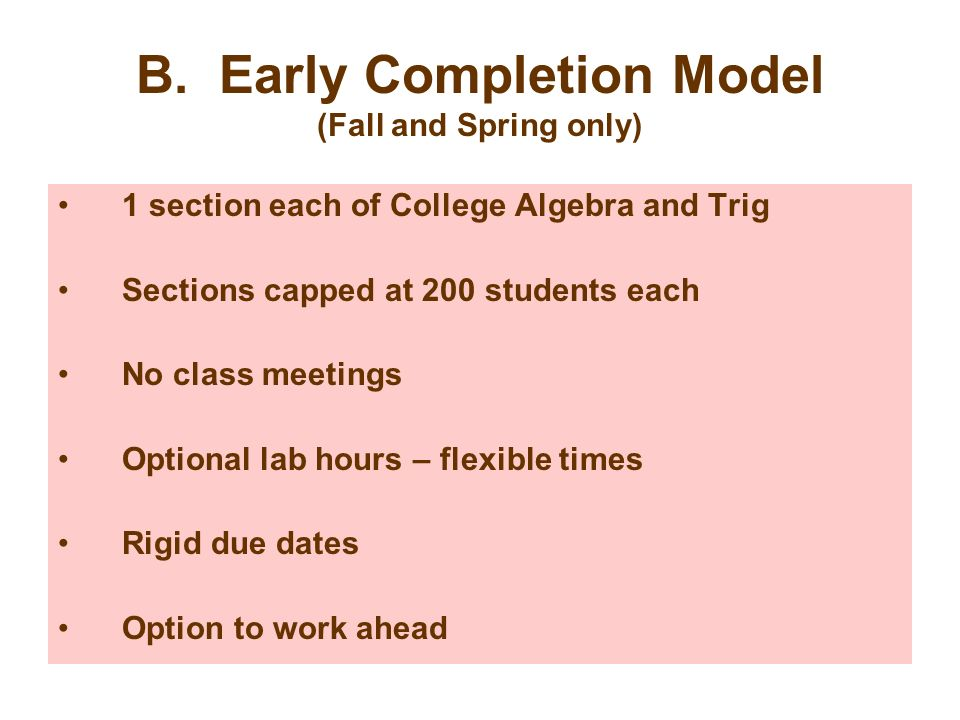 B. Early Completion Model (Fall and Spring only)
