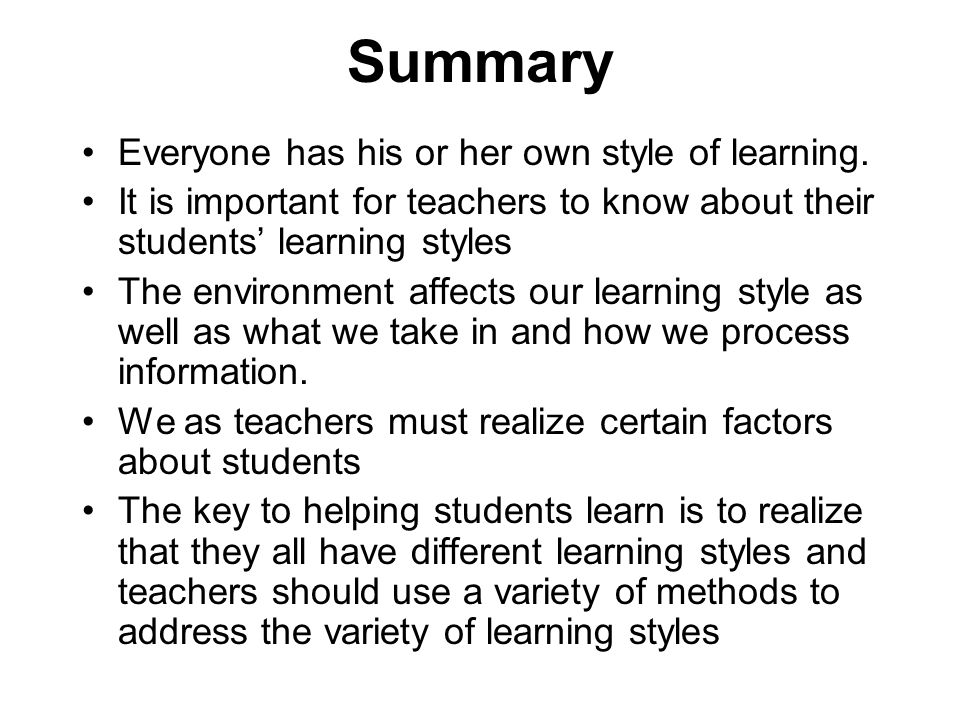 my own learning style Click here to find out more about learning styles click here to learn how to make the most of your learning style  click here for a printable webpage version of this questionnaire.