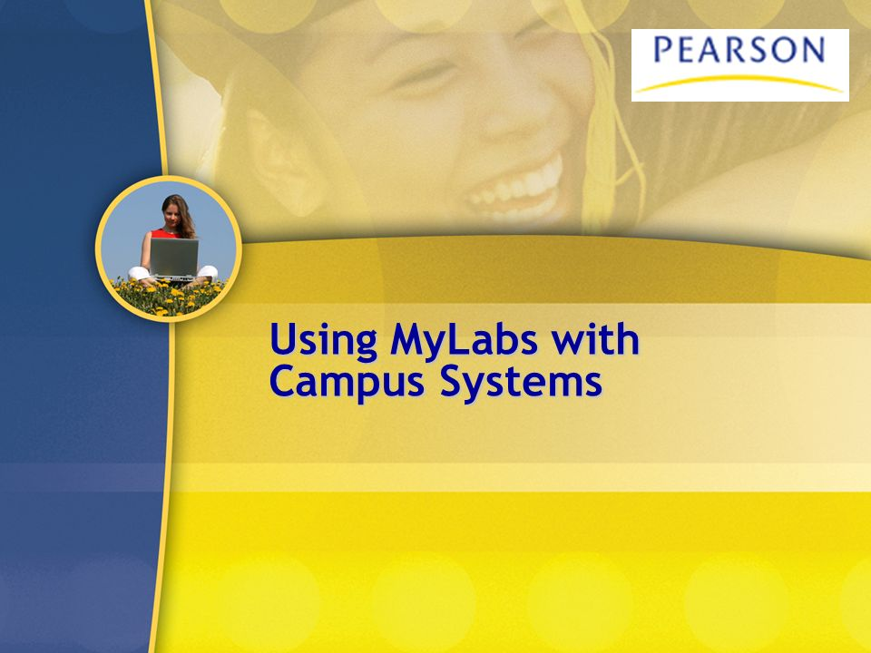 Using MyLabs with Campus Systems