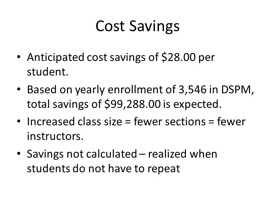 Cost Savings Anticipated cost savings of $28.00 per student.