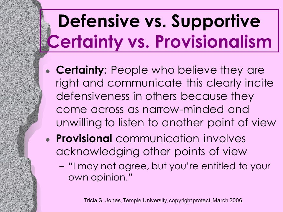 Defensive vs. Supportive Certainty vs. Provisionalism