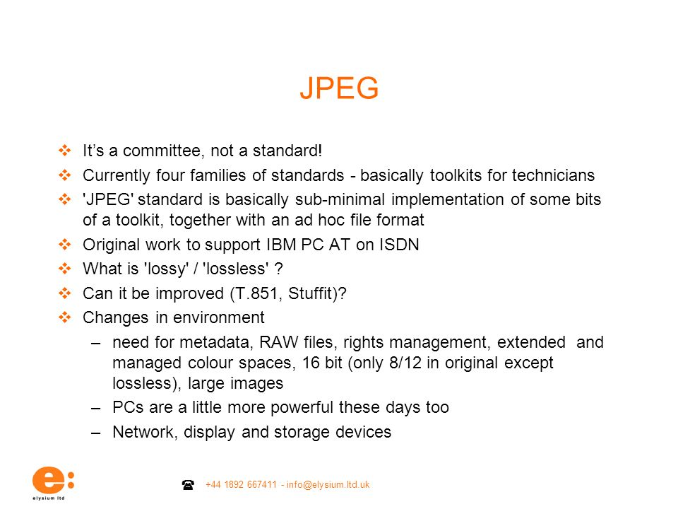 JPEG It's a committee, not a standard!