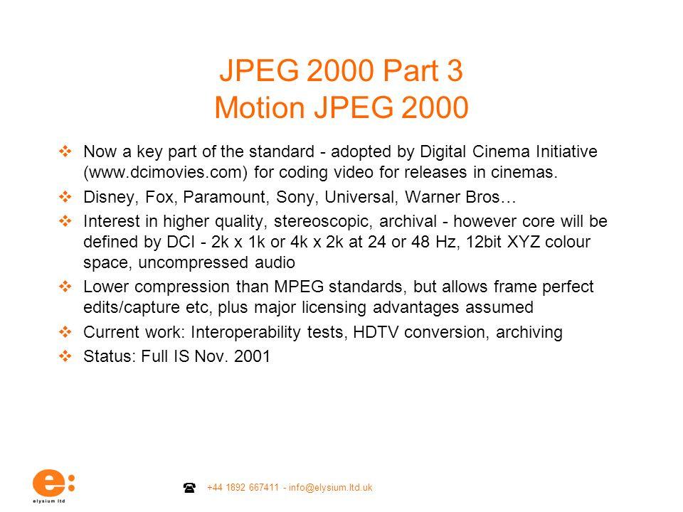 JPEG 2000 Part 3 Motion JPEG 2000