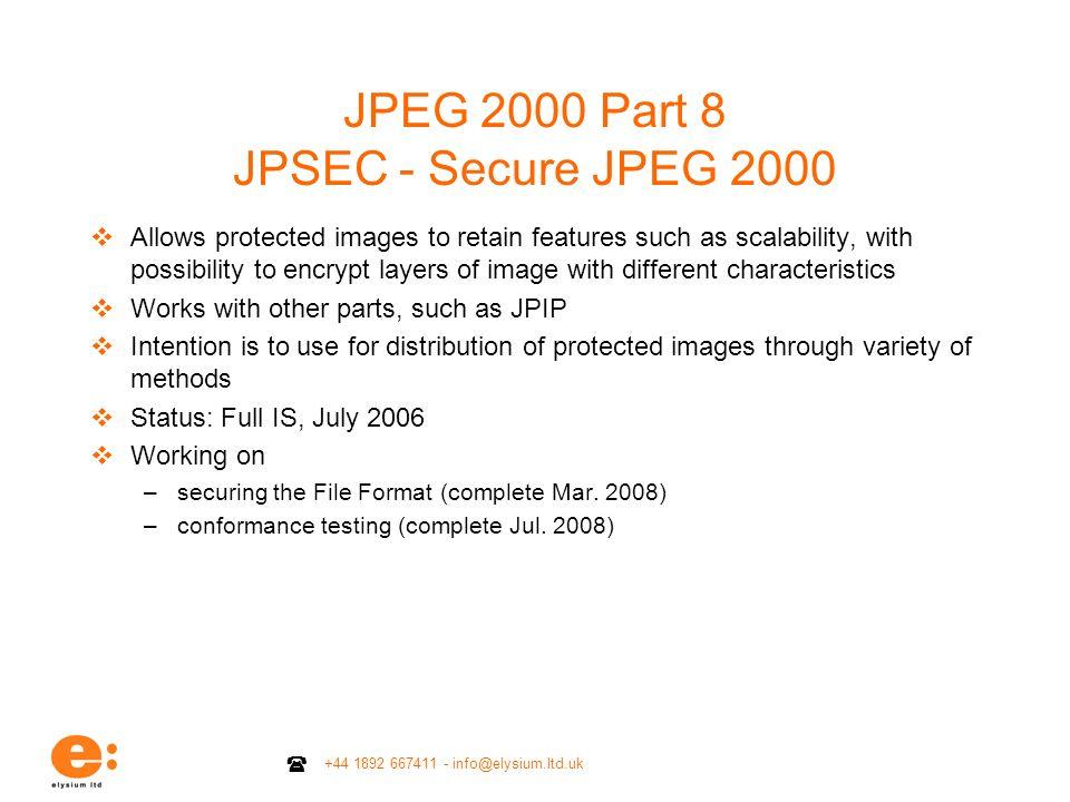 JPEG 2000 Part 8 JPSEC - Secure JPEG 2000