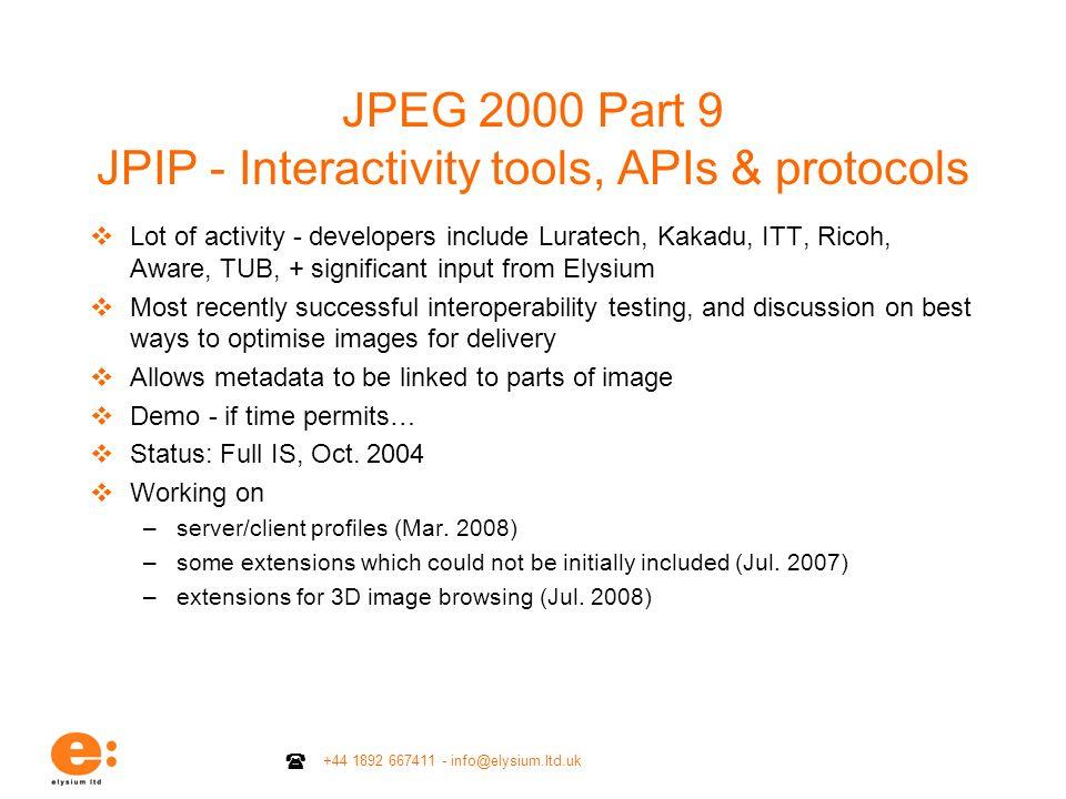 JPEG 2000 Part 9 JPIP - Interactivity tools, APIs & protocols