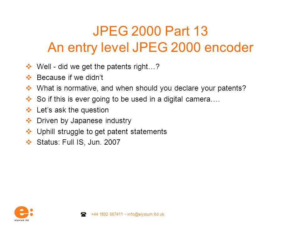 JPEG 2000 Part 13 An entry level JPEG 2000 encoder