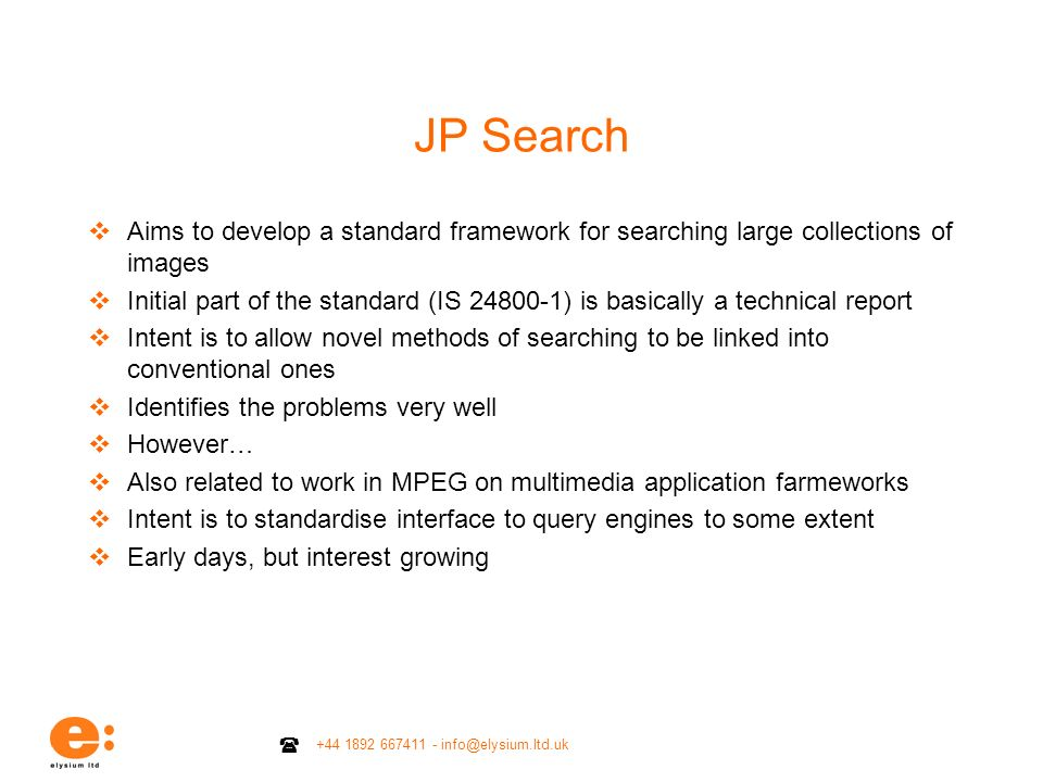 JP SearchAims to develop a standard framework for searching large collections of images.