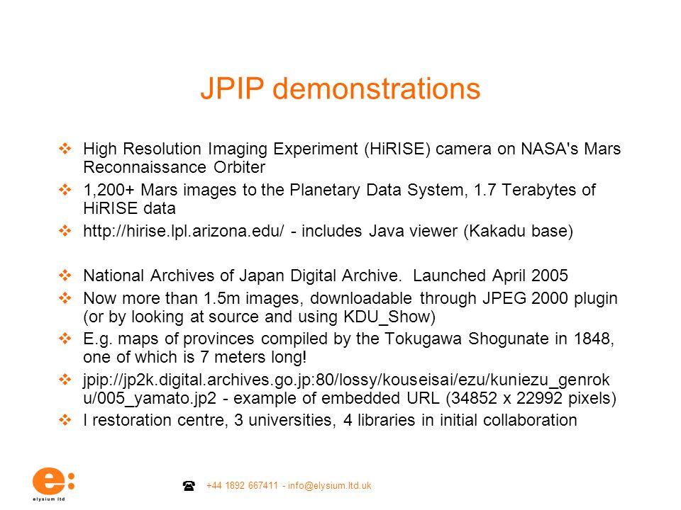 JPIP demonstrations High Resolution Imaging Experiment (HiRISE) camera on NASA s Mars Reconnaissance Orbiter.