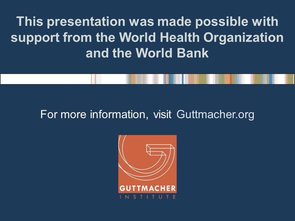 For more information, visit Guttmacher.org