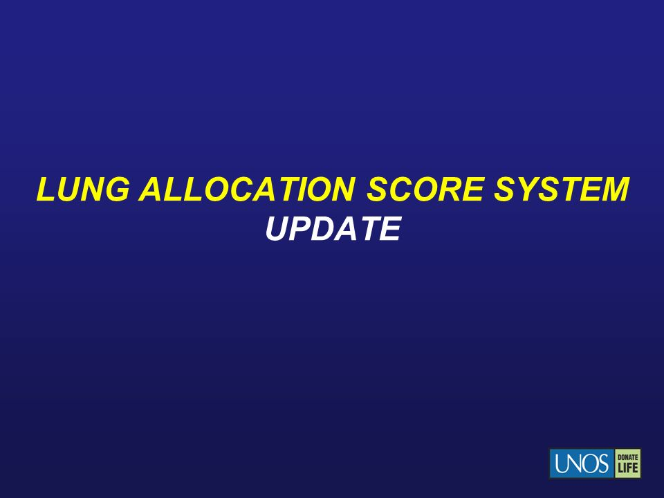 LUNG ALLOCATION SCORE SYSTEM UPDATE