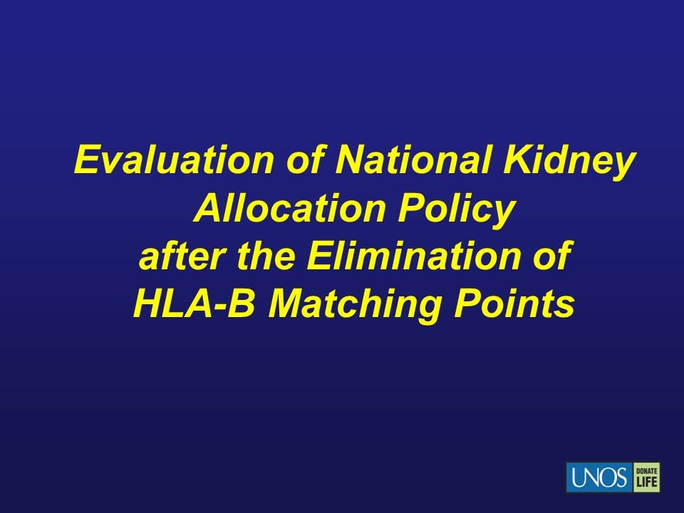 Evaluation of National Kidney Allocation Policy