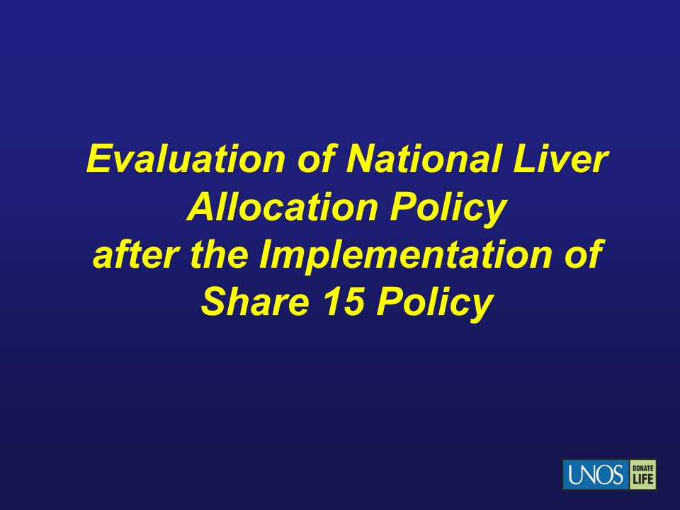Evaluation of National Liver Allocation Policy