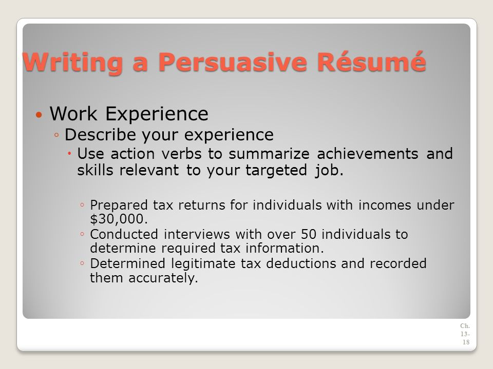 18 writing a persuasive rsum work experience describe your experience use action verbs to summarize achievements