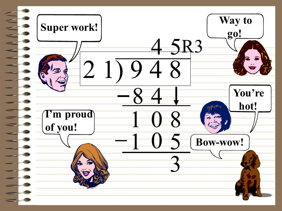 2 1) 9 4 8 4 5 8 4 1 8 1 5 3 R3 Way to Super work! go! You're hot!