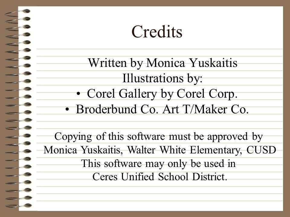 Credits Written by Monica Yuskaitis Illustrations by:
