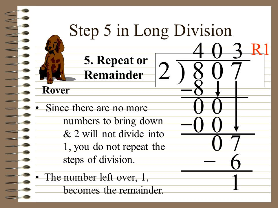 2 ) 8 0 7 4 3 8 7 6 1 Step 5 in Long Division R1