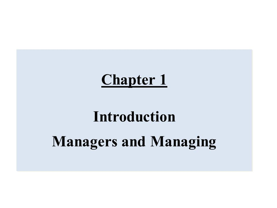 Chapter 1 Introduction Managers and Managing