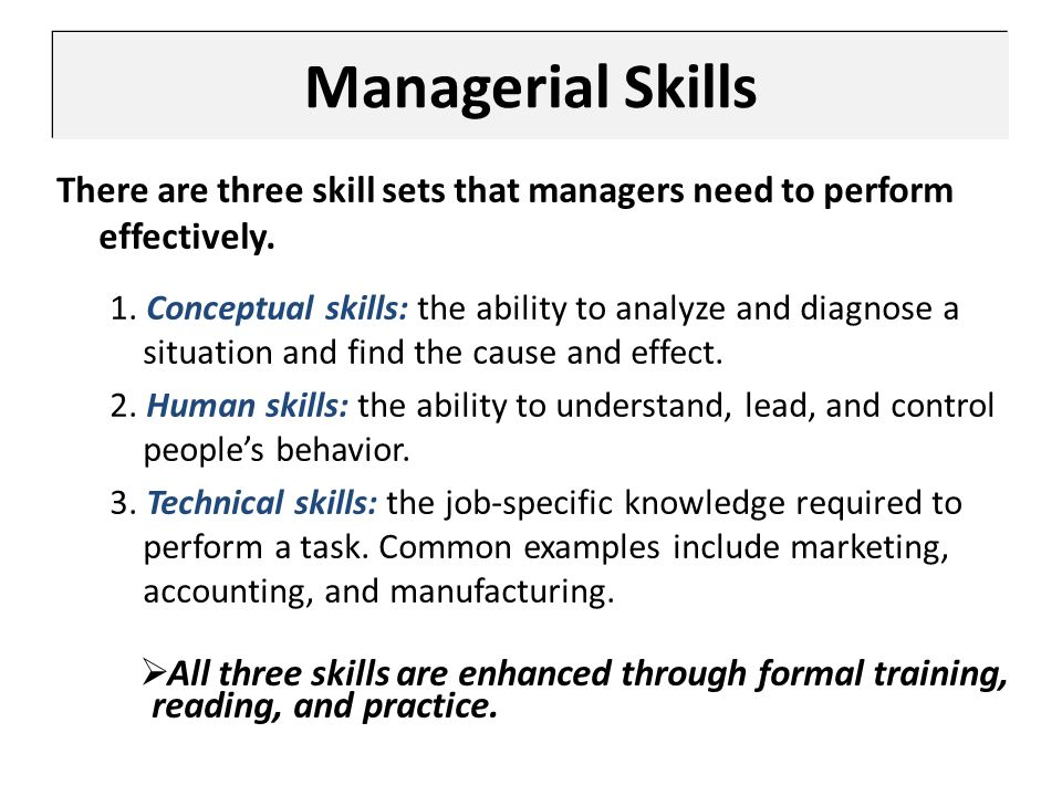 Managerial Skills There are three skill sets that managers need to perform effectively.