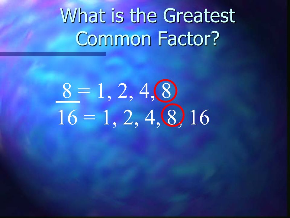 What is the Greatest Common Factor