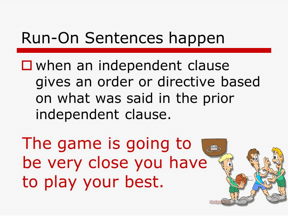 Run-On Sentences happen
