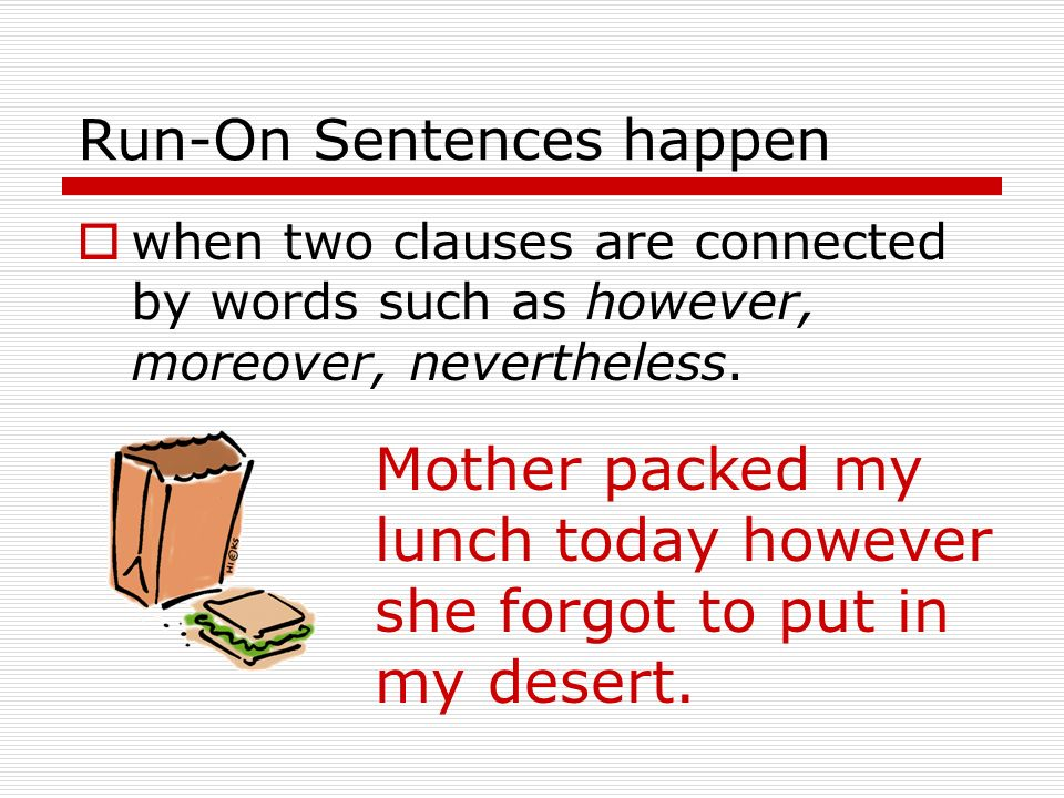 Run-On Sentences happen