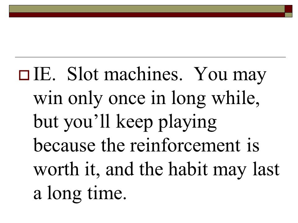 Slot machines operant conditioning