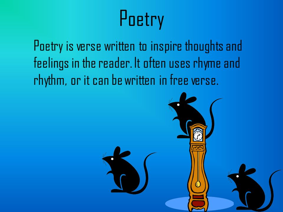 Poetry Poetry is verse written to inspire thoughts and feelings in the reader.