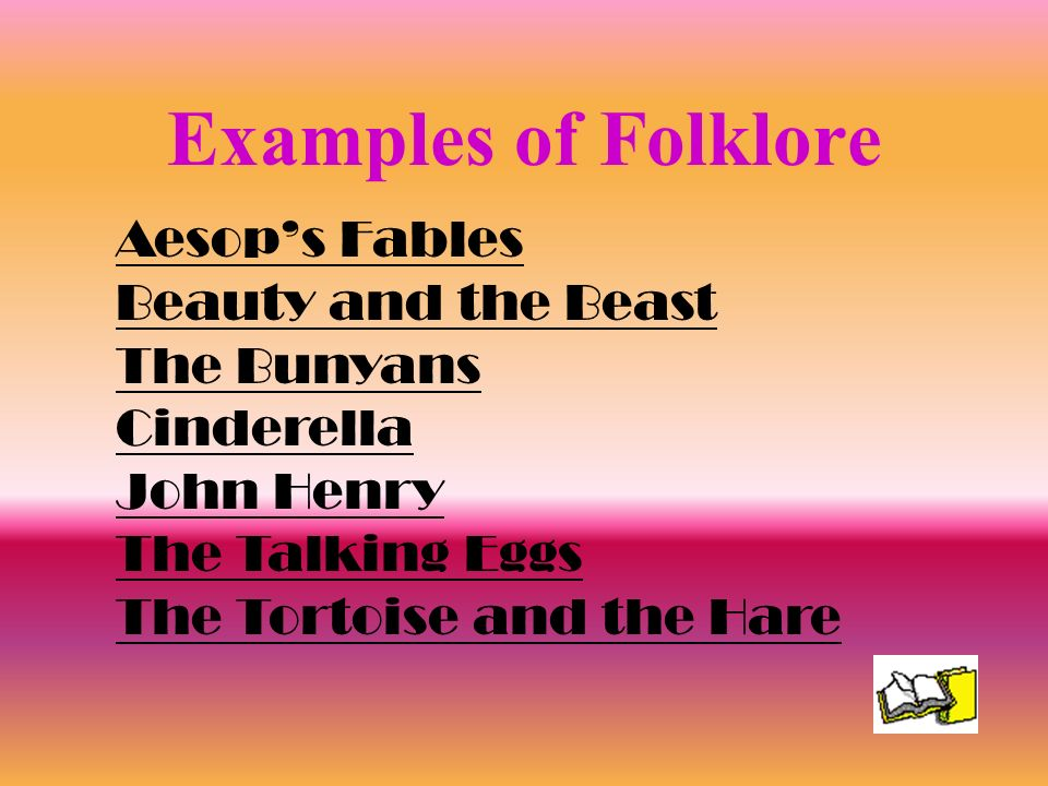 Examples of Folklore Aesop's Fables Beauty and the Beast The Bunyans
