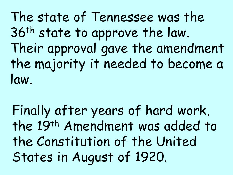 The state of Tennessee was the 36th state to approve the law