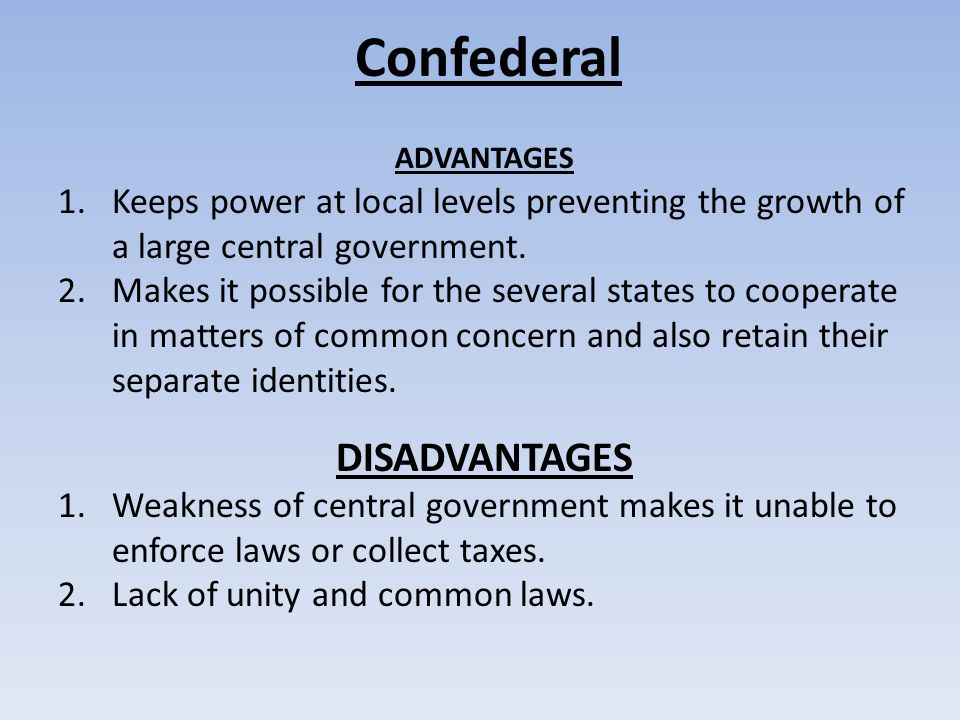 the advantages and disadvantages of federal 2018-06-16 financial capacity the enormous taxing authority of the federal government, as well as the states, allows these entities to allocate funds in the many millions and even.