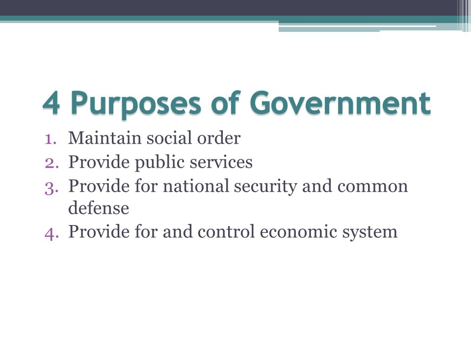 purpose of government I am starting to do some research for a documentary that i am writing and throw out these two questions: 1) what is the purpose of government 2) what is the role of democracy in our society i would appreciate it if you would put a little thought into the answers thanks.