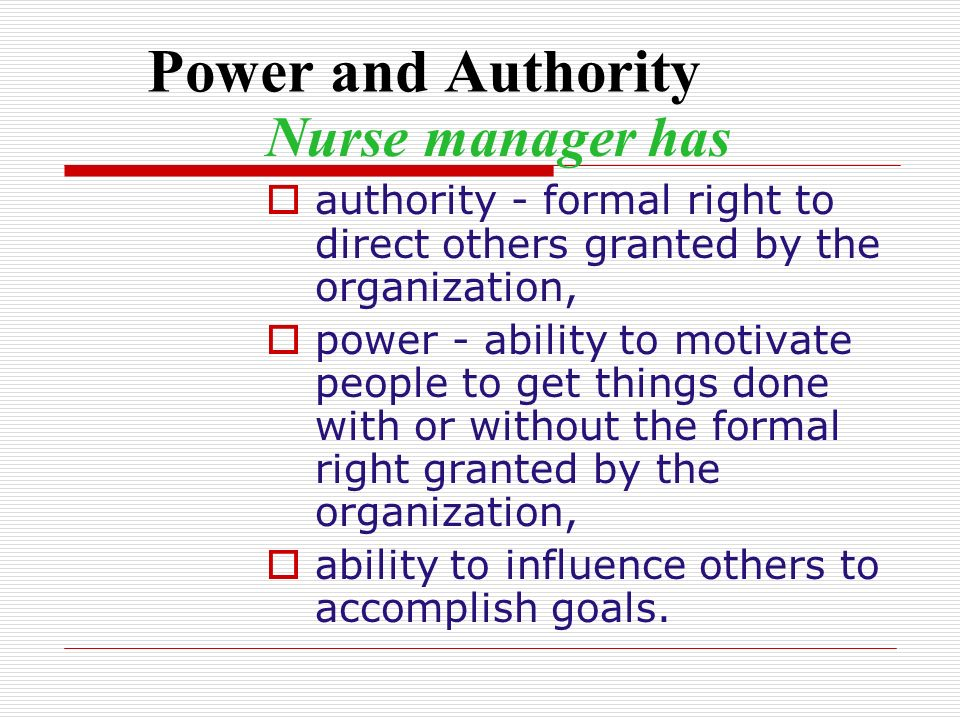 Nurse manager has Power and Authority