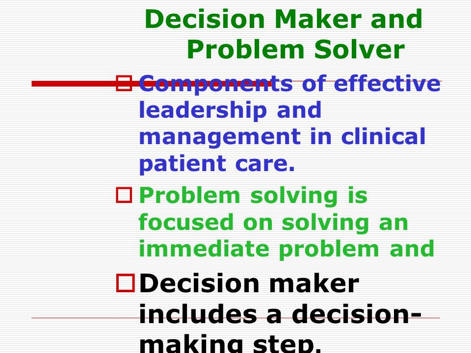 Decision Maker and Problem Solver